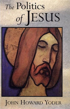 Politics of Jesus - Yoder