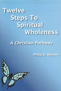 Twelve Steps to Spiritual Wholeness - St. Romain